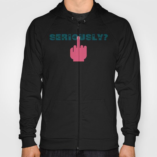 Seriously? (Lost Time) Hoody