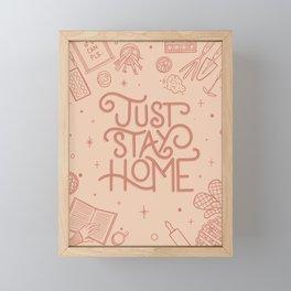 Just Stay Home Framed Mini Art Print
