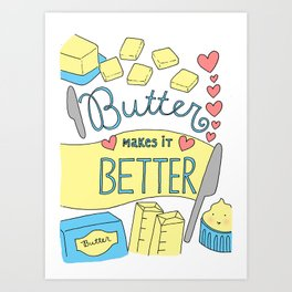 Butter Makes it Better Art Print