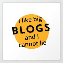 I like big blogs and I cannot lie: Orange Art Print
