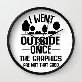 Gamer Outdoors Graphic Break Resolution Joke Gift Wall Clock