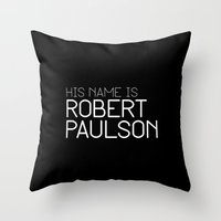 sarah paulson Throw Pillows featuring His name is Robert Paulson by Christian Bailey