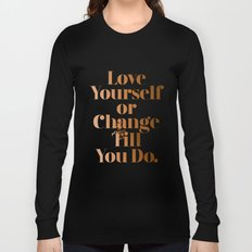 Love Yourself #society6 #decor #buyart Long Sleeve T-shirt