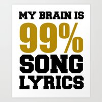 My Brain is 99% Song lyrics Art Print