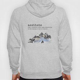 aesthete (adj.) someone with deep sensitivity to the beauty of art or nature Hoody