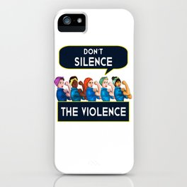 Don t Silence The Violence Women Feminist Quote graphic iPhone Case