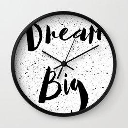 dream big quote Wall Clock
