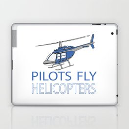 Pilots fly helicopters Laptop & iPad Skin