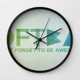 DFTBA - Don't Forget To Be Awesome Wall Clock