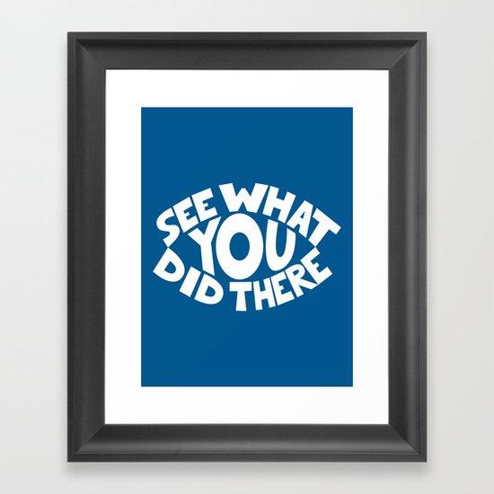 Eye See What You Did Framed Art Print