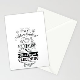 Im a nature addict Meditating Mud playing Gardening kinda girl - Garden hand drawn quotes illustration. Funny humor. Life sayings. Stationery Cards