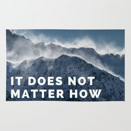 it does not matter how slow you go so long as you don't stop quote Rug