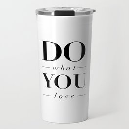 Do What You Love black-white typography poster design modern canvas was art home decor Travel Mug