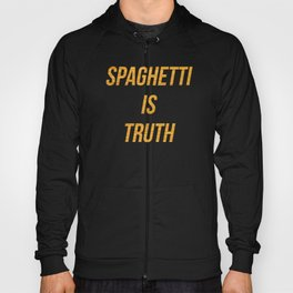 Spaghetti is truth Hoody
