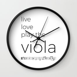 Live, love, play the viola Wall Clock