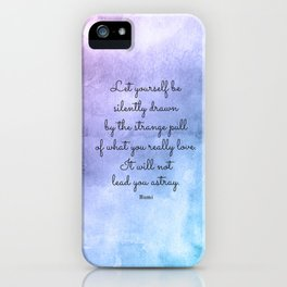 Do what you love..! Inspirational Quote by Rumi iPhone Case