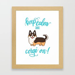 Keep calm and corgi on - tricolor Framed Art Print