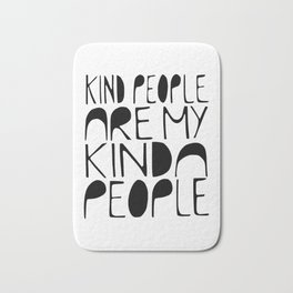 KIND PEOPLE ARE MY KINDA PEOPLE Handlettered quote typography Bath Mat