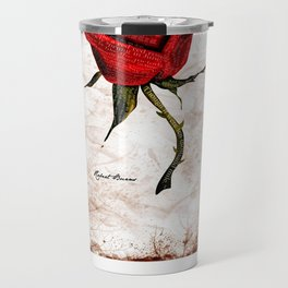 My Love is like a red red rose... Travel Mug