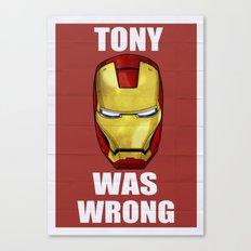 Tony Was Wrong (Iron Man Movie Version) Canvas Print