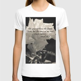 """""""The grass withers, the flower fades, But the word of our God stands forever"""". T-shirt"""