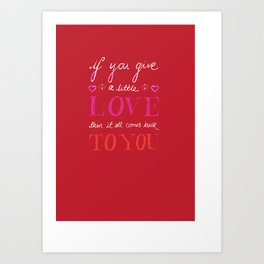 If You Give a Little Love - Red Art Print