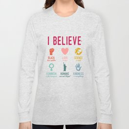 In This House We Believe Long Sleeve T-shirt