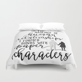 I Formed Bonds with Paper Characters Duvet Cover