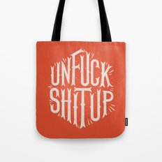 Unfuck shit up Tote Bag