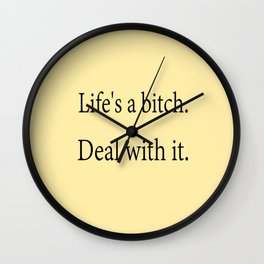 Life's A Bitch Wall Clock