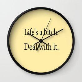 Life's A Bitch Wall Clock