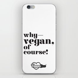 """Why, Vegan of course!""  iPhone Skin"