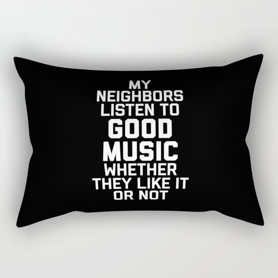 Listen To Music Funny Quote Rectangular Pillow