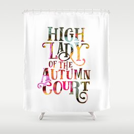 High Lady Of The Autumn Court Shower Curtain