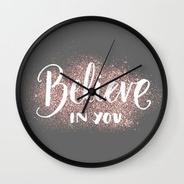 Motivational quotes - Believe in you Wall Clock