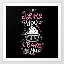 I Bake For You - Gift Art Print