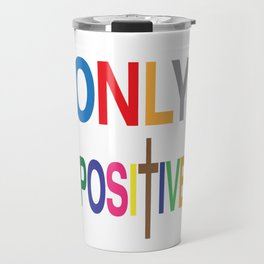 Awesome & Great Confess Tshirt Only positive Travel Mug