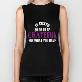 It Costs $0.00 To Be Grateful For What You Have Biker Tank