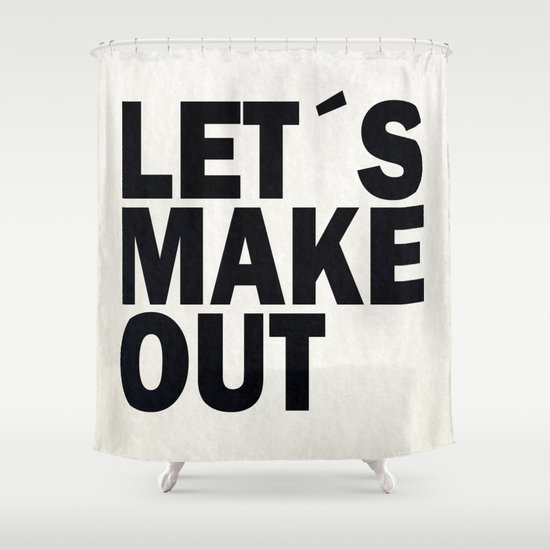Let´s make out Shower Curtain