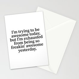I'm Trying To Be Awesome Today (Classic) Stationery Cards