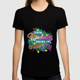 Throw Kindness Around Like Confetti Stop Bullying T-shirt