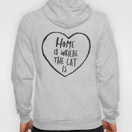 Home Is Where The Cat Is Hoody
