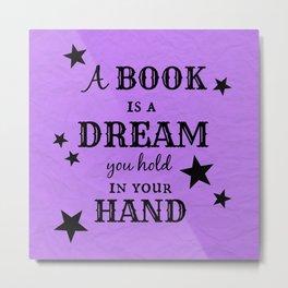 A Book is a Dream Metal Print