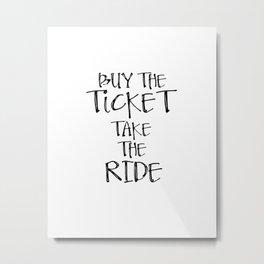 Motivational Art, Poster, Print, Printable Art, Printable Typography, Buy the ticket Metal Print