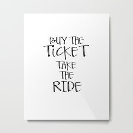 Motivational Art, Poster, Print, Printable Art, Printable Typography, Buy the ticket Metal Print