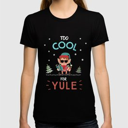Too Cool For Yule Funny Elf Xmas  T-shirt
