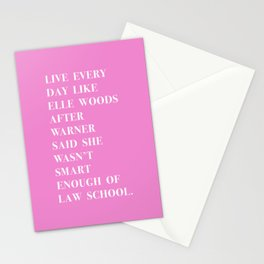 Live Every Day Like Elle Woods After Warner Said She Wasn't Smart Enough of Law School Stationery Cards