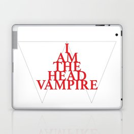 I Am The Head Vampire Laptop & iPad Skin