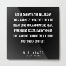 15    |200418| W.B. Yeats Quotes| W.B. Yeats Poems Metal Print
