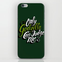 Only God(zilla) Can Judge Me. iPhone Skin